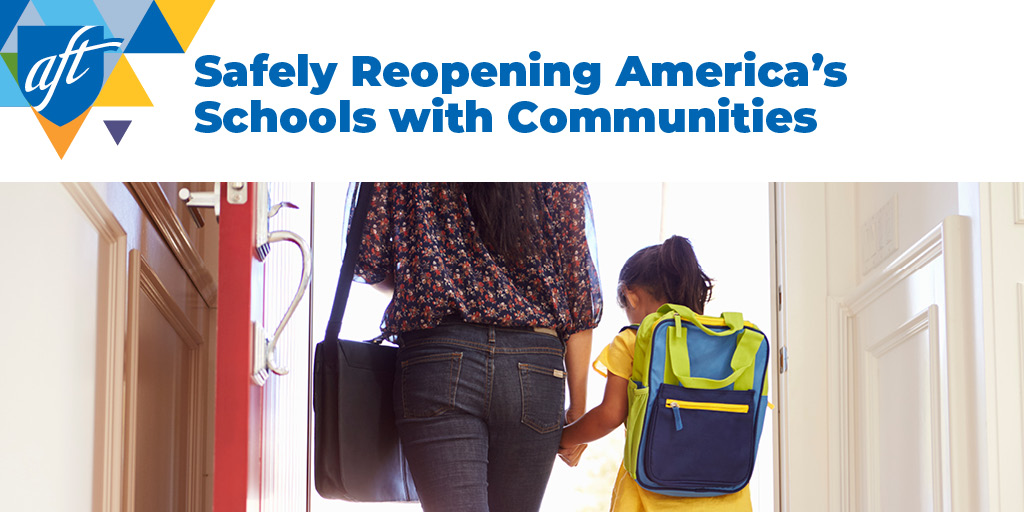 Safely Reopening America's Schools and Communities   American Federation of Teachers