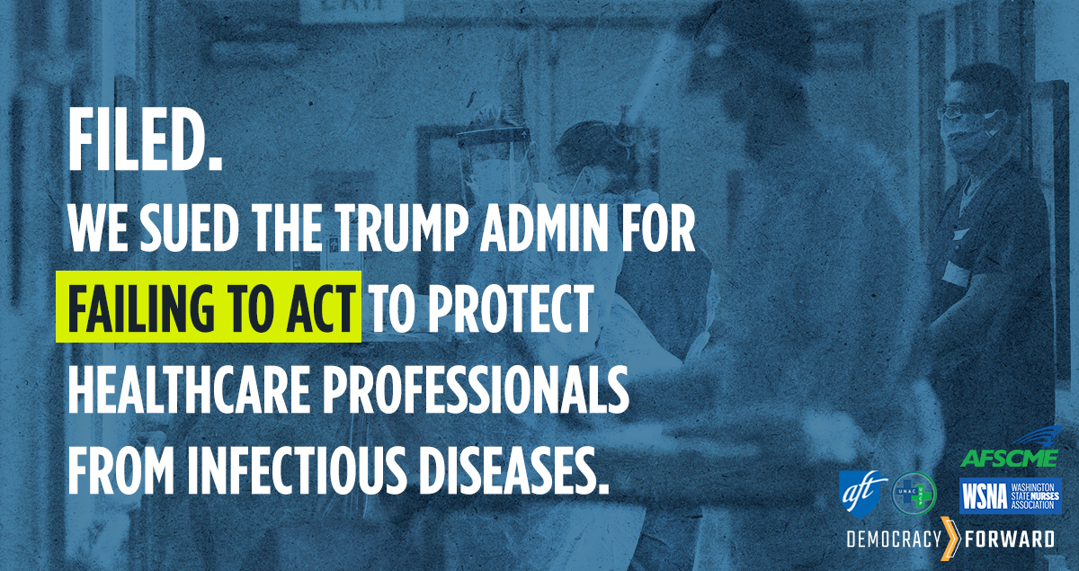 AFT, AFSCME, WSNA, and UNAC/UHCP Sue Trump Admin for Shelving Standard That Would Protect America's Healthcare Workers From Exposure to Infectious Diseases