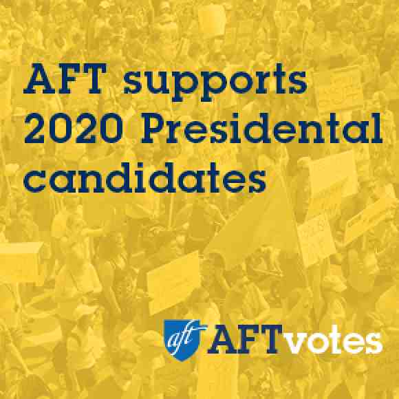 AFT supports 2020 presidential candidates