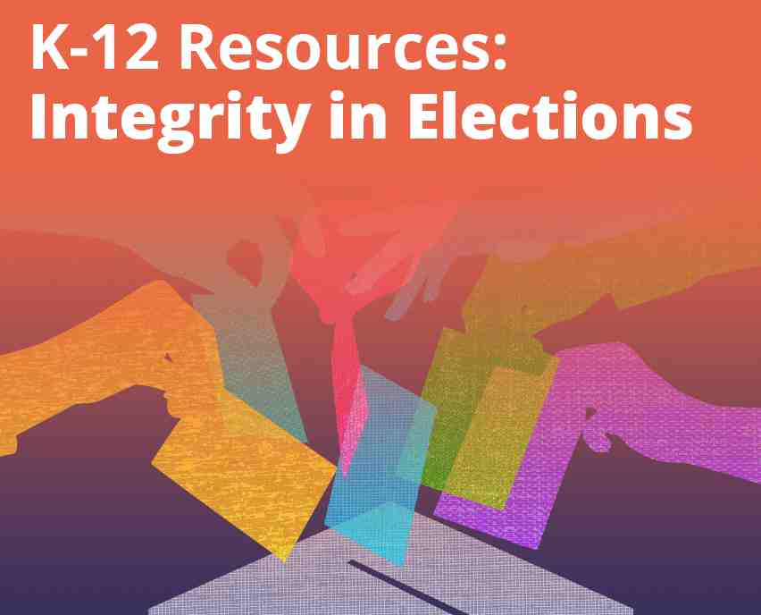 K-12 Resources on having integrity in elections.