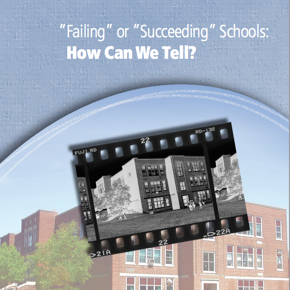 """Failing"" or ""Succeeding"" Schools: How Can We Tell?"