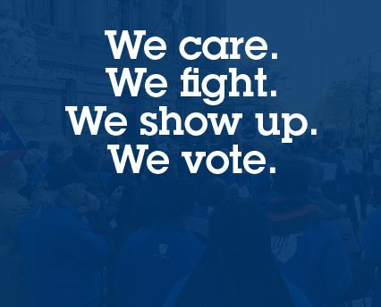 We care. We fight. We show up. We vote.