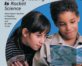 Teaching Reading IS Rocket Science: What Expert Teachers of Reading Should Know and Be Able To Do