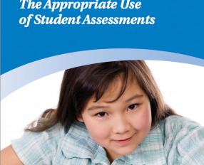 The Appropriate Use of Student Assessments