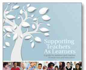 Supporting Teachers as Learners