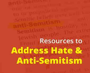 "text reads ""resources to address hate & anti-Semitism"" with a dictionary page for Anti-Semitism in the background."